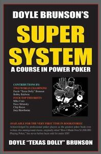 Doyle Brunson's Super System : A Course in Power Poker