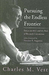 Pursuing the Endless Frontier – Essays on MIT and the Role of Research Uni