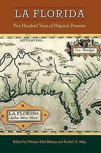 La Florida: Five Hundred Years of Hispanic Presence, , Very Good, Hardcover
