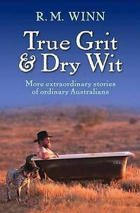 True Grit and Dry Wit: More Extraordinar...