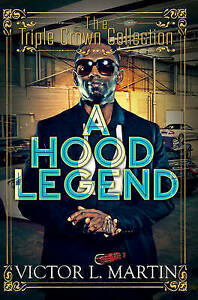 A Hood Legend: Triple Crown Collection by Martin, Victor L. -Paperback