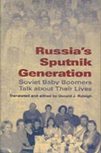 Russia's Sputnik Generation, Donald J. Raleigh