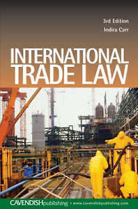 International Trade Law by Indira Carr 3rd Edition (Paperback, 2005)