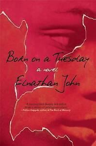 Born on a Tuesday John, Elnathan -Paperback