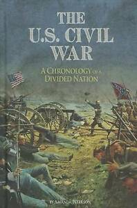 The U.S. Civil War: A Chronology of a Divided Nation by Peterson, Amanda