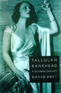 Tallulah Bankhead: A Scandalous Life, Good Condition Book, Bret, David, ISBN 978
