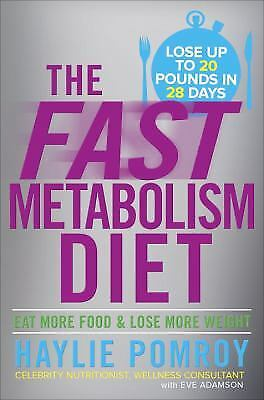 The Fast Metabolism Diet   Eat More Food And Lose More Weight By Haylie Pomroy