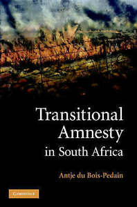 Transitional Amnesty in South Africa, du Bois-Pedain, Antje, New Book