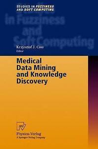 Medical Data Mining and Knowledge Discovery (Studies in Fuzziness and Soft Comp