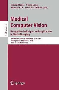 Medical Computer Vision: Recognition Techniques and Applications in Medical Ima