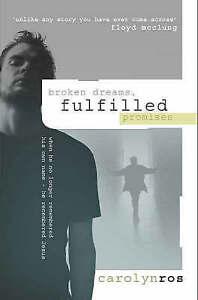 Very Good, Broken Dreams, Fulfilled Promises, Ros, Carolyn, Book