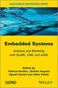 NEW Embedded Systems: Analysis and Modeling with SysML, UML and AADL