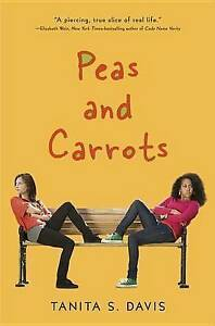 Peas and Carrots by Tanita S Davis (Hardback, 2016)