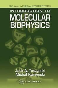 Introduction to Molecular Biophysics by Jack A. Tuszynski, Michal Kurzynski...