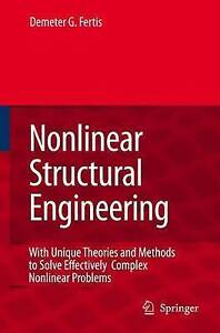 Nonlinear Structural Engineering: With Unique Theories and Methods to Solve Effe
