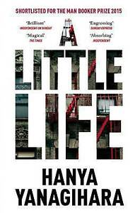 A Little Life Shortlisted for the Man Bo by Hanya Yanagihara New Paperback Book - Stoke-on-Trent, United Kingdom - A Little Life Shortlisted for the Man Bo by Hanya Yanagihara New Paperback Book - Stoke-on-Trent, United Kingdom