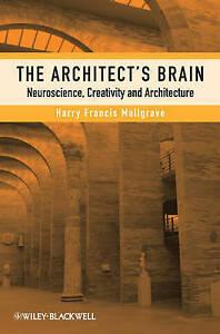 NEW The Architect's Brain: Neuroscience, Creativity, and Architecture