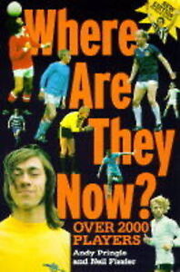 Good, Where are They Now?: Life After Soccer, Pringle, Andrew, Book