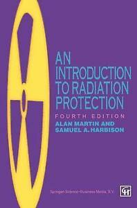 NEW An Introduction to Radiation Protection, 4Ed by S.A. Harbison