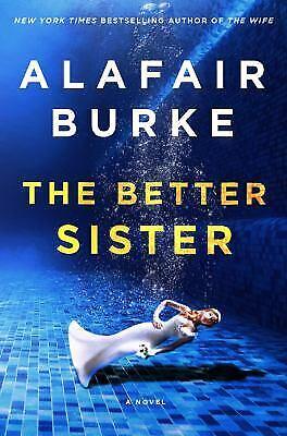 The Better Sister : A Novel by Alafair