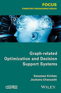 Graph–related Optimization and Decision Support Systems, Saoussen Krichen