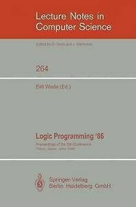 Logic Programming '86: Proceedings of the 5th Conference, Tokyo,-ExLibrary