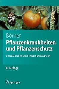 Pflanzenkrankheiten Und Pflanzenschutz by Horst Borner (Paperback, 2007)