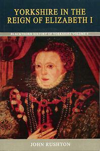Rushton, John, Yorkshire in the Reign of Elizabeth I (Blackthorn History of York