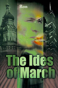 NEW The Ides of March by Ron Cutler