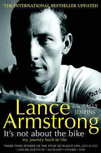 It's Not about the Bike: My Journey Back to Life Sally Jenkins, Lance Armstrong