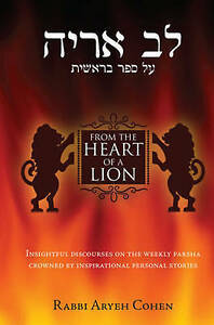 USED (LN) From the Heart of a Lion: Insightful Discourses on the Weekly Parsha C