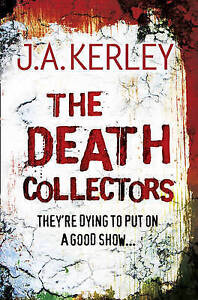The Death Collectors (Carson Ryder, Book 2), J. A. Kerley