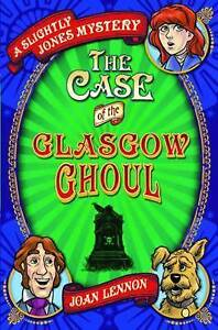 A Slightly Jones Mystery: The Case of the Glasgow Ghoul, New, Joan Lennon Book