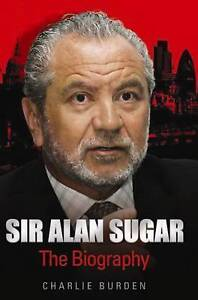 Sir Alan Sugar The Biography Charlie Burden  Paperback Book  Good  97818445 - <span itemprop=availableAtOrFrom>Leicester, United Kingdom</span> - Returns accepted Most purchases from business sellers are protected by the Consumer Contract Regulations 2013 which give you the right to cancel the purchase within 14 days after the da - Leicester, United Kingdom