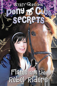 Pony Club Secrets (9) - Flame and the Rebel Riders, Stacy Gregg, New Book