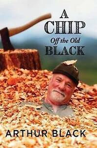 Chip Off the Old Block - New Book Black, Arthur