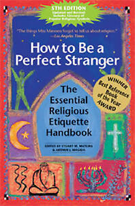 How To Be A Perfect Stranger: The Essential Religious Etiquette Handbook,Stuart