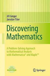 Discovering Mathematics: A Problem-Solving Approach to Mathematical Analysis...