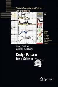 Design Patterns for E-Science by Gardner, Henry 9783642430022 -Paperback