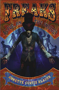 NEW Freaks: Alive, on the Inside! by Annette Curtis Klause
