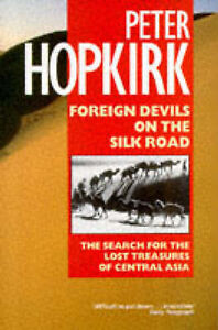 Foreign Devils on the Silk Road: The Search for Los..., Hopkirk, Peter Paperback