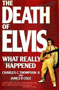 The-Death-of-Elvis-What-Really-Happened-by-James-P-Cole-and-Charles-C