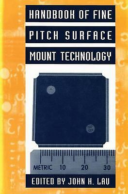Handbook of Fine Pitch Surface Mount Technology Hardcover John H.