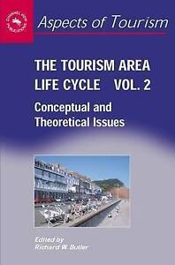 The Tourism Area Life Cycle, Vol.2: Conceptual and Theoretical Issues (Aspects o