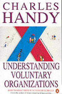 Understanding Voluntary Organizations: How to Make Them Function Effectively (Pe