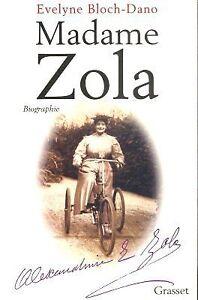 ZOLA, Alexandrine - Madame Zola (par Évelyne Bloch-Dano)