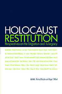 Holocaust Restitution: Perspectives on the Litigation and Its Legacy,Alford, Rog