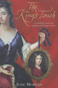 Morgan, Jude, The King's Touch, Very Good Book