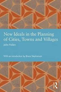 New Ideals in the Planning of Cities, Towns and Villages, John Nolen
