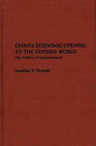 China's Economic Opening to the Outside World: The Politics of-ExLibrary